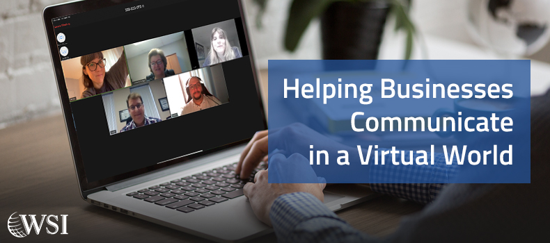 Helping Businesses Communicate In A Virtual World