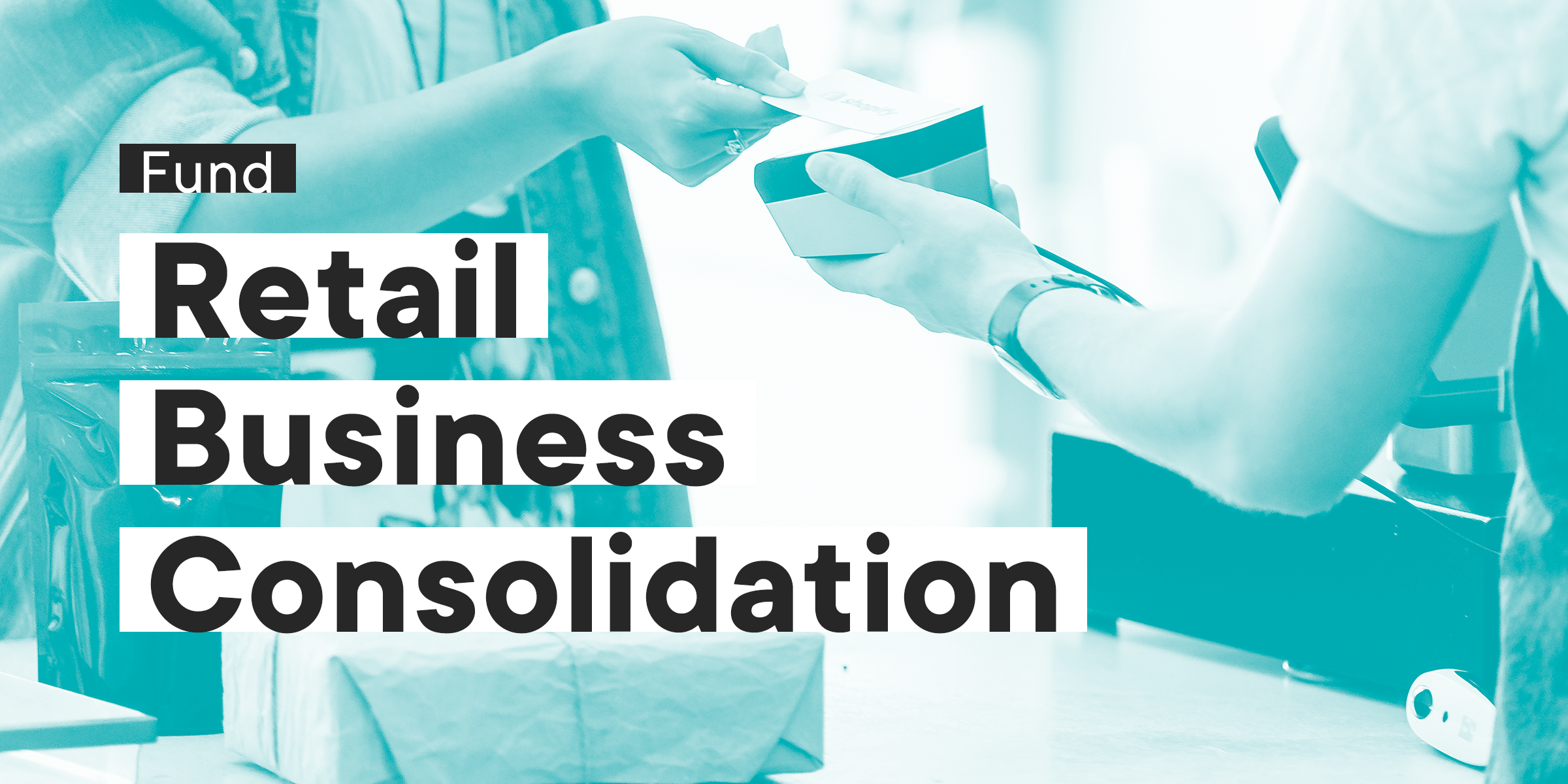 Grant For Retailers : Retail Business Consolidation Fund